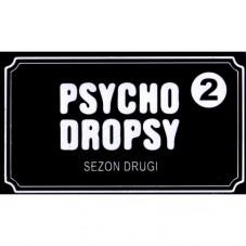Psycho Dropsy: Sezon Drugi
