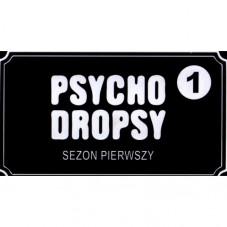 Psycho Dropsy: Sezon Pierwszy